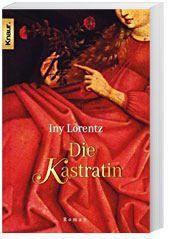 Die Kastratin, Iny Lorentz