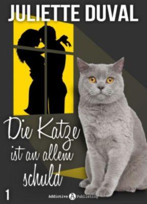 Die Katze ist an allem schuld: Die Katze ist an allem schuld, 1, Juliette Duval