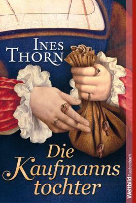 Die Kaufmannstochter, Ines Thorn