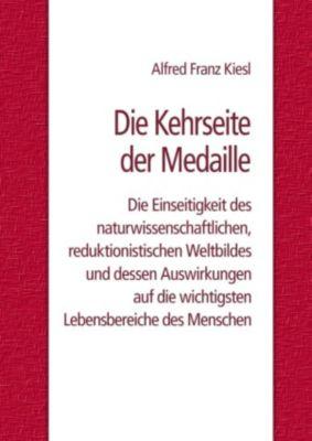 Die Kehrseite der Medaille, Alfred Franz Kiesl