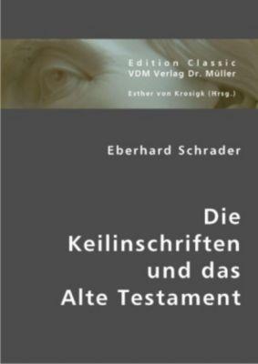 Die Keilinschriften und das Alte Testament, Eberhard Schrader