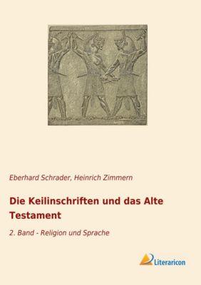 Die Keilinschriften und das Alte Testament - Heinrich Zimmern |