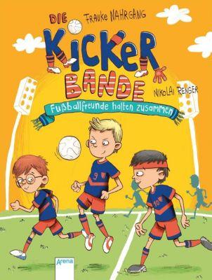 Die Kickerbande. Fußballfreunde halten zusammen, Frauke Nahrgang