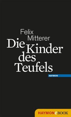 Die Kinder des Teufels, Felix Mitterer