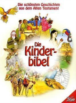 Die Kinderbibel, Geschichten Aus Dem Alten Test
