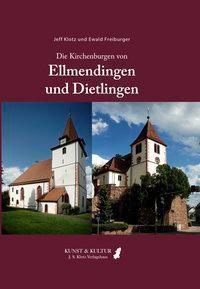 Die Kirchenburgen von Ellmendingen und Dietlingen - Jeff Klotz  