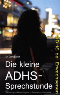 Die kleine ADHS-Sprechstunde, Dr. Gerrit Scherf