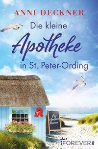 Die kleine Apotheke in St. Peter-Ording - Anni Deckner |