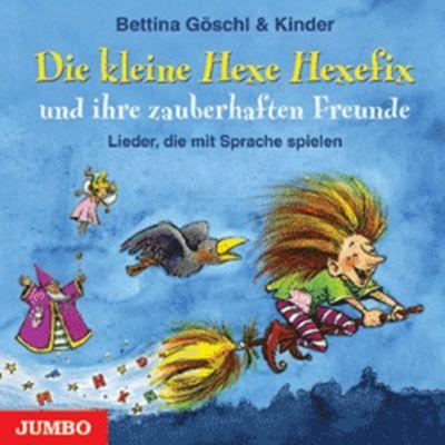 Die Kleine Hexe Hexefix &Ihre Zauberhaften Freunde, Bettina Göschl