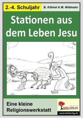 Die kleine Lernwerkstatt Stationen aus dem Leben Jesu, Martin Widmaier, Birgit Kölmel