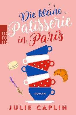 Die kleine Patisserie in Paris - Julie Caplin |