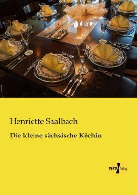 Die kleine sächsische Köchin - Henriette Saalbach pdf epub