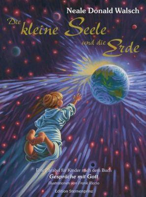 Die kleine Seele und die Erde, Neale D. Walsch