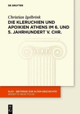 Die Kleruchien und Apoikien Athens im 6. und 5. Jahrhundert v. Chr., Christian Igelbrink