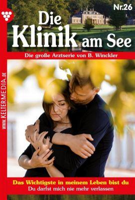 Die Klinik am See: Die Klinik am See 26 – Arztroman, Britta Winckler