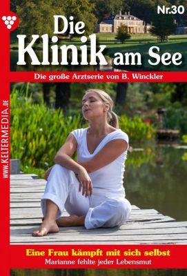 Die Klinik am See: Die Klinik am See 30 – Arztroman, Britta Winckler