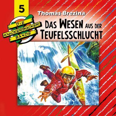 Die Knickerbocker-Bande: Die Knickerbocker-Bande, Folge 5: Das Wesen aus der Teufelsschlucht, Thomas Brezina, Tomas Kröger