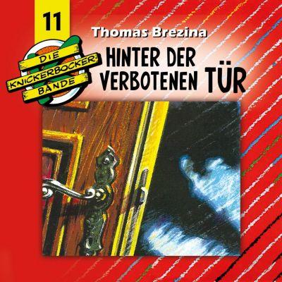 Die Knickerbocker-Bande: Die Knickerbocker-Bande, Folge 11: Hinter der verbotenen Tür, Thomas Brezina, Tomas Kröger