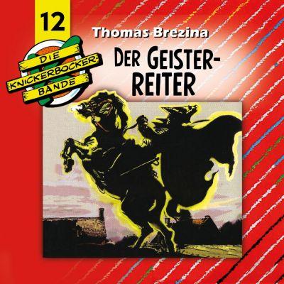 Die Knickerbocker-Bande: Die Knickerbocker-Bande, Folge 12: Der Geisterreiter, Thomas Brezina, Tomas Kröger