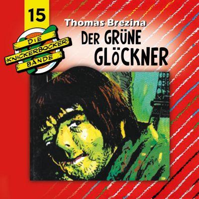 Die Knickerbocker-Bande: Die Knickerbocker-Bande, Folge 15: Der grüne Glöckner, Thomas Brezina, Tomas Kröger
