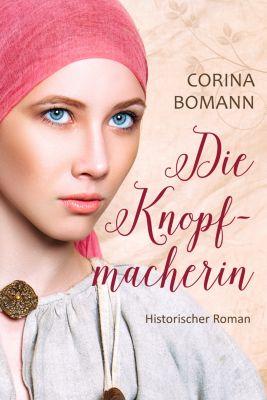 Die Knopfmacherin, Corina Bomann, Corinna Neuendorf