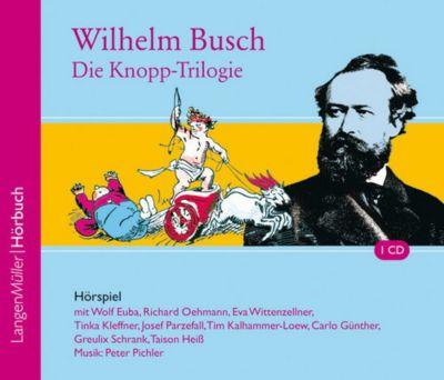 Die Knopp-Trilogie, 1 Audio-CD, Wilhelm Busch