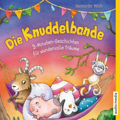 Die Knuddelbande – 3-Minuten-Geschichten für wundervolle Träume, Henriette Wich
