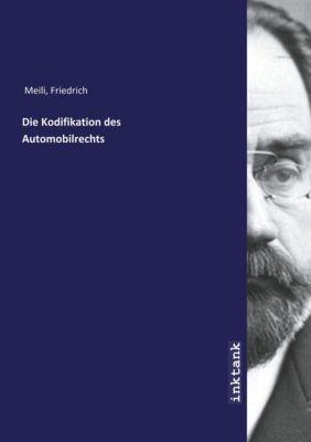 Die Kodifikation des Automobilrechts - Friedrich Meili pdf epub