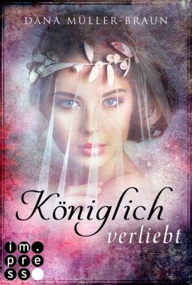 Die Königlich-Reihe: Königlich verliebt (Die Königlich-Reihe 1), Dana Müller-Braun