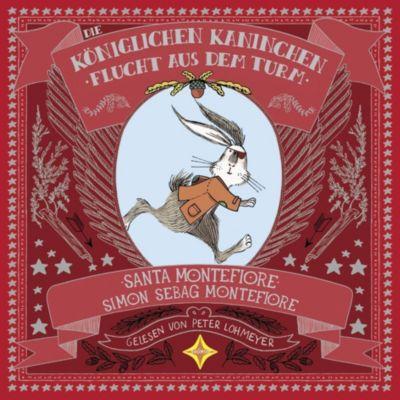 Die Königlichen Kaninchen Flucht aus dem Tower, 2 Audio-CD, Santa Montefiore, Simon Sebag Montefiore