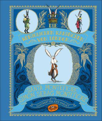 Die königlichen Kaninchen von London, Santa Montefiore, Simon Sebag Montefiore