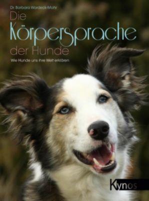 Die Körpersprache der Hunde, Dr. Barbara Wardeck-Mohr