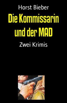 Die Kommissarin und der MAD, Horst Bieber
