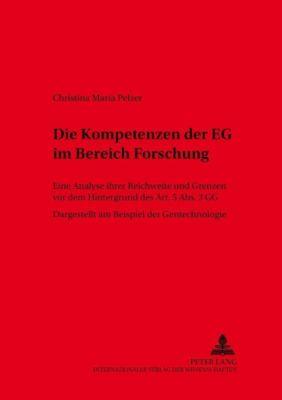 Die Kompetenzen der EG im Bereich Forschung, Christina Maria Pelzer