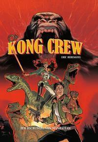 Die Kong Crew - Der Dschungel von Manhattan - Eric Hérenguel |
