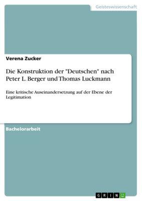 Die Konstruktion der Deutschen nach Peter L. Berger und Thomas Luckmann, Verena Zucker