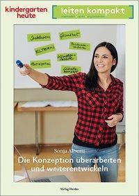 Die Konzeption überarbeiten und weiterentwickeln - Sonja Alberti |