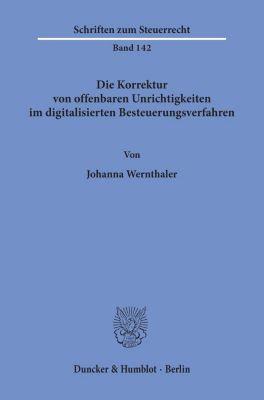Die Korrektur von offenbaren Unrichtigkeiten im digitalisierten Besteuerungsverfahren. - Johanna Wernthaler |