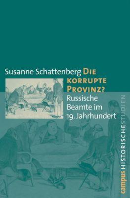 Die korrupte Provinz?, Susanne Schattenberg
