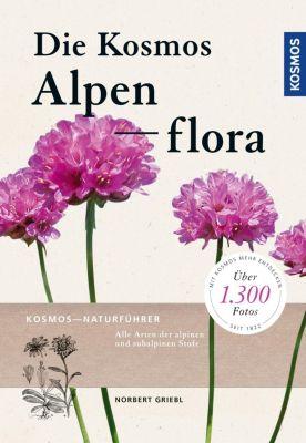 Die Kosmos Alpenflora - Norbert Griebl |