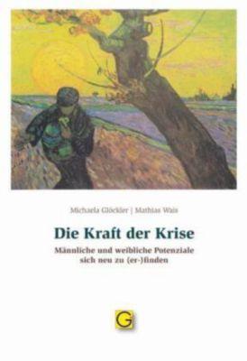 Die Kraft der Krise, Michaela Glöckler, Mathias Wais