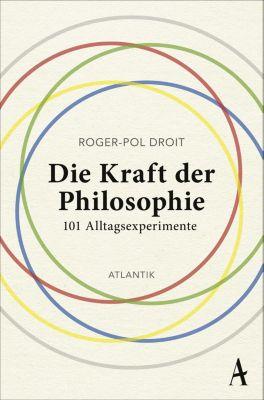 Die Kraft der Philosophie - Roger-Pol Droit |