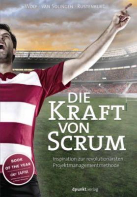 Die Kraft von Scrum, Henning Wolf, Eelco Rustenburg, Rini van Solingen