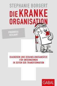 Die kranke Organisation - Stephanie Borgert |