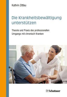 Die Krankheitsbewältigung unterstützen - Kathrin Zittlau |
