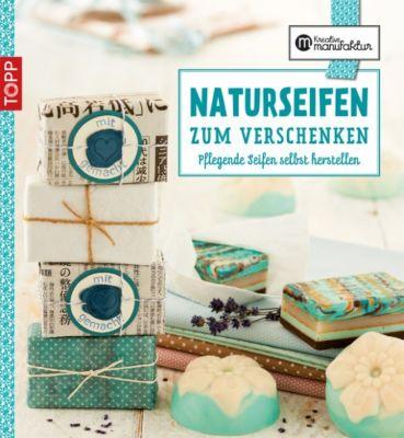 Die kreative Manufaktur - Naturseifen zum Verschenken, Gesine Harth, Jinaika Jakuszeit