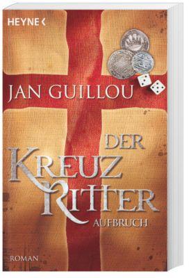 Die Kreuzritter-Saga Band 1: Aufbruch, Jan Guillou