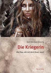 Die Kriegerin, Dorit Stövhase-Klaunig