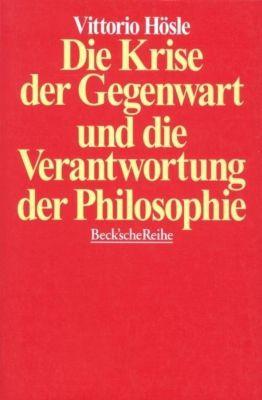 Die Krise der Gegenwart und die Verantwortung der Philosophie, Vittorio Hösle