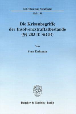 Die Krisenbegriffe der Insolvenzstraftatbestände (   283 ff. StGB), Sven Erdmann